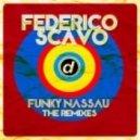Federico Scavo - Funky Nassau (Luca Guerrieri Remix)