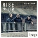 Ivy Lab - Play    Trap Magazine Presents... Rise Up #013