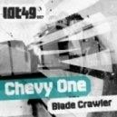 Chevy One - Blade Crawler (Original Mix)