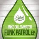 Mike Gillenwater - Funk Patrol (Original Mix)
