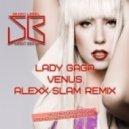 Lady Gaga - Venus (Alexx Slam Remix)