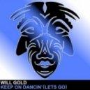 Will Gold - Keep On Dancin' (Lets Go) (Original Mix)