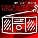 Poediction feat. Trevor Jackson - On The Radio (Extended Mix)