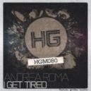 Andrea Roma - I Get Tired (Original Mix)