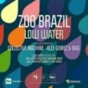 Zoo Brazil - Low Water (Collective Machine Remix)