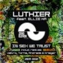 Luthier - In Sex We Trust (feat Ellie K) (Original Mix)