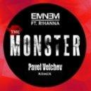 Eminem ft. Rihanna - The Monster (Pavel Velchev Remix)