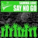Samma Lone - Say No Go (Original Mix)