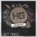 Andrea Roma - I Get Tired (Moonbeam Remix)