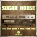 Sugar House - Take Your Time (Extended Mix)