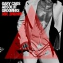 Gary Caos & Absolut Groovers - Mr. Brown (Original mix)