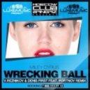 Miley Cyrus - Wrecking Ball (Reznikov & Denis First ft. Portnov Remix)