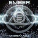 Ember - Unbreakable (Original mix)
