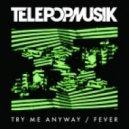 Telepopmusik - Fever (feat. Betty Black)