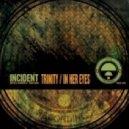 Incident - Trinity (Original mix)