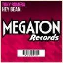 Tony Romera - Hey Bean (Original Mix)