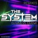 DJ MNS Vs E-Maxx - The System (Selecta and Sanny Remix)