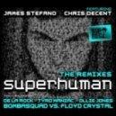 James Stefano & Chris Decent - Superhuman (Tyro Maniac Remix)