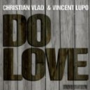 Christian Vlad, Vincent Lupo - Do Love (Relight Orchestra Remix)