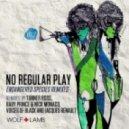 No Regular Play - Keep It Right (Tanner Ross Remix)