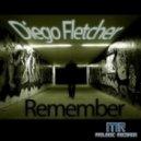 Diego Fletcher - Remember (Original Mix)