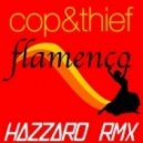 Thief, Cop - Flamenco (Hazzaro Remix)