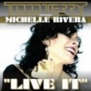 Todd Terry & Michelle Rivera - Live It (Tee's InHouse Mix)