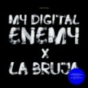 My Digital Enemy - La Bruja (Original Mix)
