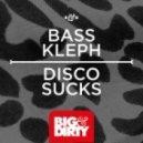 Bass Kleph - Disco Sucks (Original Mix)