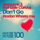 Awesome 3 - Don't Go (Hoxton Whores Remix)