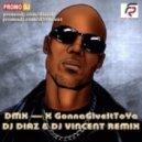 DMX - X Gonna Give It To Ya (Dj Diaz & Dj Vincent Remix)