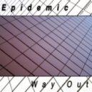 Epidemic - Way Out (Original mix)