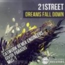 21street  - Dreams Fall Down (Catwork Remix Engineers Remix)