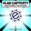 Vlad Captivity - Watching The Stars (Extended Mix)