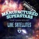 Manufactured Superstars - Like Satellites (Andy Duguid Edit)
