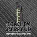 Joachim Garraud - Motherspaceship Alarm (Radio Edit)