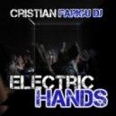 Cristian Farigu Dj - Electric Hands (Original Extended Mix)