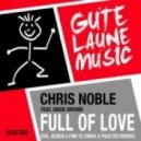 Chris Noble, Angie Brown - Full Of Love (Dimkal, Phaze Dee Remix)