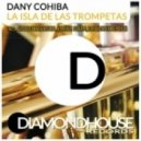 Dany Cohiba - La Isla De Las Trompetas (Groove Salvation Remix)