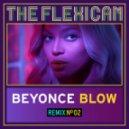 Beyonce - Blow (The Flexican Remix)