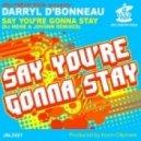 Darryl D'Bonneau - Say You're Gonna Stay (DJ Meme Remix)
