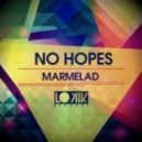 No Hopes - Marmelad (Original Mix)
