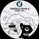 Tapesh, Dayne S - How I Do (Original Mix)