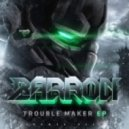 Barron - Trouble Maker (Original Mix)