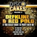 Defkline & Red Polo - If You Really Want To Party With Me (Nu Disco Mix)
