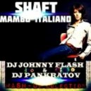 Shaft  - Sway (Mucho Mambo) (Johnny Flash & Dj Pankratov Mash-Up)