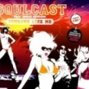 Soulcast feat. Indian Princess - Someone Like Me (Soul Avengerz Remix)