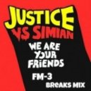 Justice - We Are Your Friends (FM-3 Breaks Mix)