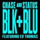 Chase & Status feat. Ed Thomas - Blk & Blu (Calibre Remix)