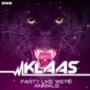 Klaas - Party Like We`re Animals (Andrew Butler & Freaky DJ`s Remix)